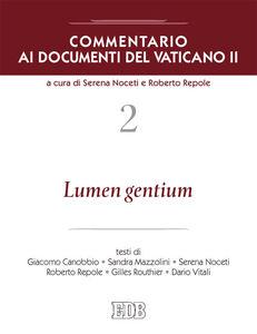 Foto Cover di Commentario ai documenti del Vaticano II. Vol. 2: Lumen gentium., Libro di  edito da EDB