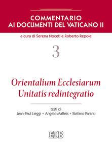 Nordestcaffeisola.it Commentario ai documenti del Vaticano II. Vol. 3: Orientalium Ecclesiarum, Unitatis redintegratio. Image