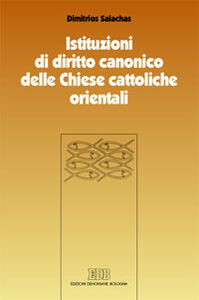 Libro Istituzioni di diritto canonico delle Chiese cattoliche orientali. Strutture ecclesiali nel CCEO Dimitrios Salachas