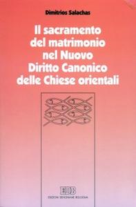 Libro Il sacramento del matrimonio nel nuovo diritto canonico delle Chiese orientali Dimitrios Salachas
