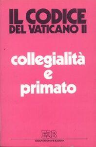 Foto Cover di Collegialità e primato. La suprema autorità della chiesa, Libro di  edito da EDB