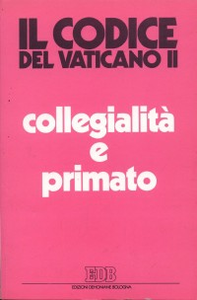 Libro Collegialità e primato. La suprema autorità della chiesa
