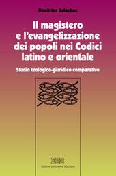 Il magistero e l'evangelizzazione dei popoli nei Codici latino e orientale. Studio teologico-giuridico comparativo