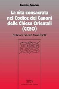 Libro La vita consacrata nel Codice dei Canoni delle Chiese Orientali (CCEO) Dimitrios Salachas