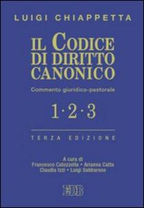 Libro Il codice di diritto canonico. Commento giuridico-pastorale Luigi Chiappetta