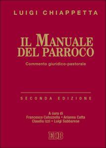 Libro Il manuale del parroco. Commento giuridico-pastorale Luigi Chiappetta
