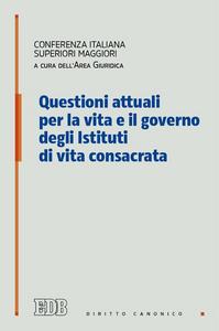 Libro Questioni attuali per la vita e il governo degli istituti di vita consacrata
