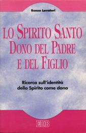 Lo Spirito Santo dono del Padre e del Figlio. Ricerca sull'identità dello Spirito come dono