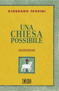 Libro Una chiesa possibile Giordano Frosini