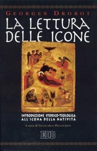 Libro La lettura delle icone. Introduzione storico-teologica all'icona della natività Georges Drobot