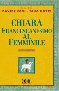 Libro Chiara. Francescanesimo al femminile