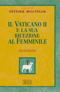 Libro Il Vaticano II e la sua ricezione al femminile