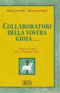 Foto Cover di Collaboratori della vostra gioia. Saggi in onore di p. Francesco Duci, Libro di  edito da EDB