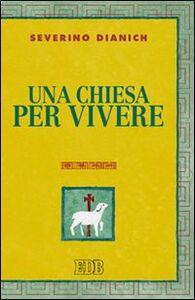 Libro Una chiesa per vivere Severino Dianich