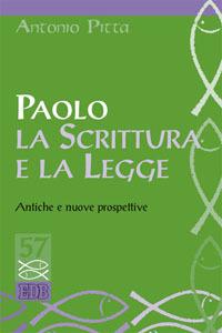 Libro Paolo, la Scrittura e la Legge. Antiche e nuove prospettive Antonio Pitta