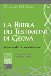 Foto Cover di La Bibbia dei testimoni di Geova. Storia e analisi di una falsificazione, Libro di Valerio Polidori, edito da EDB