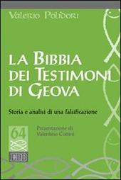La Bibbia dei testimoni di Geova. Storia e analisi di una falsificazione