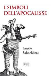 Libro I simboli dell'Apocalisse Ignacio Rojas Gálvez