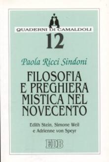 Parcoarenas.it Filosofia e preghiera mistica nel Novecento. Edith Stein, Simone Weil e Adrienne von Speyr Image