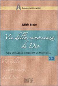 Libro Vie della conoscenza di Dio. «La teologia simbolica» dell'Areopagita e i suoi presupposti nella realtà Edith Stein