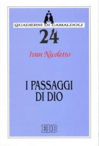 Foto Cover di I passaggi di Dio, Libro di Ivan Nicoletto, edito da EDB