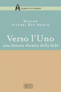 Libro Verso l'Uno. Una lettura ebraica della fede Mirjam Viterbi Ben Horin
