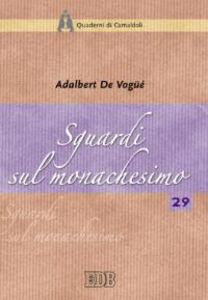 Foto Cover di Sguardi sul monachesimo, Libro di Adalbert de Vogüé, edito da EDB