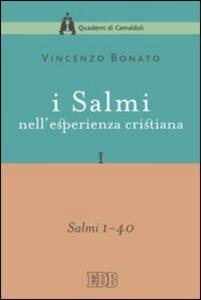 I Salmi nell'esperienza cristiana. Vol. 1: Salmi 1-40.