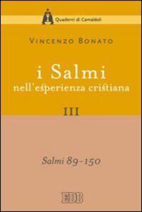 Foto Cover di I Salmi nell'esperienza cristiana. Vol. 3: Salmi 89-150., Libro di Vincenzo Bonato, edito da EDB