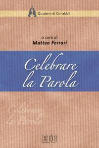 Foto Cover di Celebrare la parola, Libro di  edito da EDB
