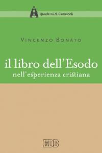 Libro Il libro dell'Esodo nell'esperienza cristiana Vincenzo Bonato