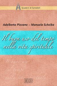 Foto Cover di Il buon uso del tempo nella vita spirituale, Libro di Adalberto Piovano,Manuela Scheiba, edito da EDB