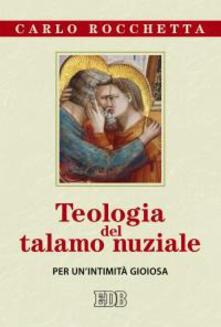 Premioquesti.it Teologia del talamo nuziale. Per un'intimità gioiosa Image