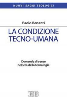 La condizione tecno-umana. Domande di senso nellera della tecnologia.pdf