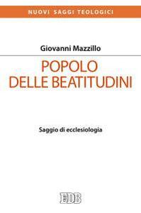 Libro Popolo delle beatitudini. Saggio di ecclesiologia Giovanni Mazzillo
