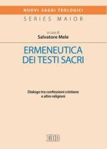 Foto Cover di Ermeneutica dei testi sacri. Dialogo tra confessioni cristiane e altre religioni, Libro di AA.VV edito da EDB