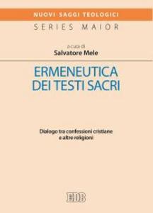 Libro Ermeneutica dei testi sacri. Dialogo tra confessioni cristiane e altre religioni Luigi Orlando , Scialom Bahbout , Frédéric Manns