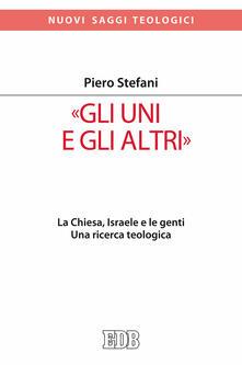 Filippodegasperi.it «Gli Uni e gli altri». La Chiesa, Israele e le genti. Una ricerca teologica Image