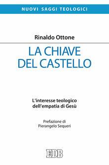 La chiave del castello. Linteresse teologico dellempatia di Gesù.pdf