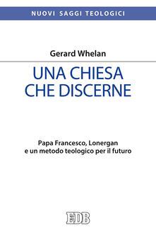 Radiospeed.it Una Chiesa che discerne. Papa Francesco, Lonergan e un metodo teologico per il futuro Image