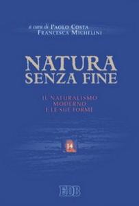 Libro Natura senza fine. Il naturalismo moderno e le sue forme