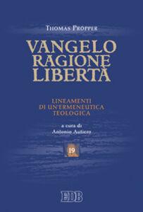 Foto Cover di Vangelo, ragione, libertà. Lineamenti di un'ermeneutica teologica, Libro di Thomas Pröpper, edito da EDB