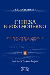 Foto Cover di Chiesa e postmoderno. Domande per l'ecclesiologia del nostro tempo, Libro di Gerard Mannion, edito da EDB
