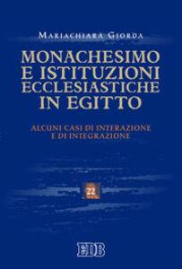 Libro Monachesimo e istituzioni ecclesiastiche in Egitto. Alcuni casi di interazione e integrazione Mariachiara Giorda