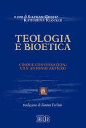 Teologia e bioetica. Cinque conversazioni con Antonio Autiero