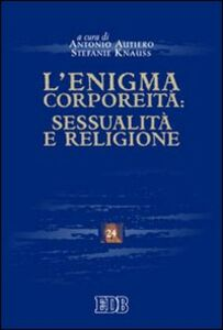 Foto Cover di L' enigma corporeità: sessualità e religione, Libro di  edito da EDB