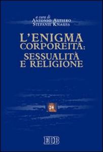 Libro L' enigma corporeità: sessualità e religione