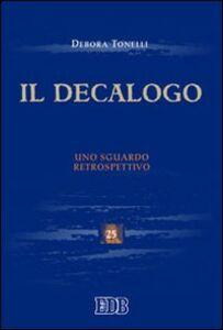Libro Il Decalogo. Uno sguardo retrospettivo Debora Tonelli
