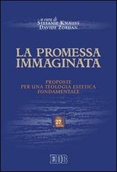 La promessa immaginata. Proposte per una teologia estetica fondamentale