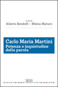 Foto Cover di Carlo Maria Martini. Potenza e inquietudine della parola, Libro di  edito da EDB
